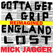 Gotta Get A Grip / England Lost (Reimagined) de Mick Jagger