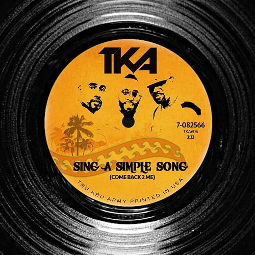 Sing a Simple Song (Come Back 2 Me) by Tka