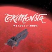 We Love (feat. MNDR) de TOKiMONSTA