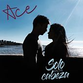 Solo en Mi Cabeza by Ace