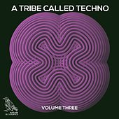 A Tribe Called Techno, Vol. 3 by Various Artists