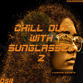 Chill Out With Sunglasses, Vol.2 by Various Artists