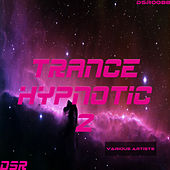 Trance Hypnotic, Vol. 2 by Various Artists
