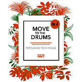 Move to the Drums, Vol. 4 von Various Artists