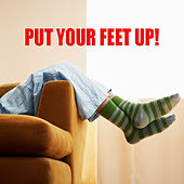 Put Your Feet Up! de Various Artists