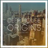 Deep House Origins, Vol. 2 by Various Artists