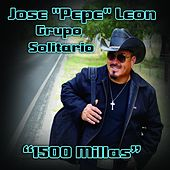 1500 Millas by Jose Pepe Leon