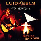 Luidkeels Oorgegee - Live by Retief Burger