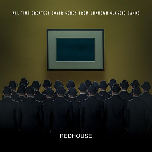 All Time Greatest Cover Songs from Unknown Classic Bands by The Red House