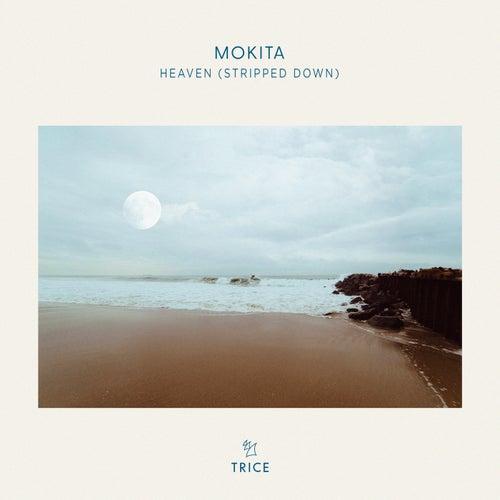 Heaven (Stripped Down) by Mokita