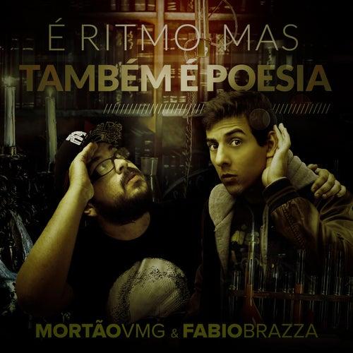 É Ritmo, Mas Também É Poesia de Mortão VMG & Fabio Brazza