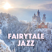 Fairytale Jazz by Various Artists