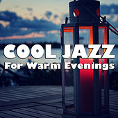 Cool Jazz For Warm Evenings de Various Artists