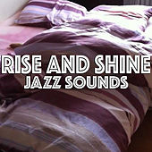 Rise And Shine Jazz Sounds di Various Artists