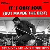 It's Only Soul (But Maybe the Best), Vol. 1 - Stand by Me... and More Hits (Remastered) von Various Artists
