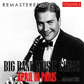 Big Band Music Songs, Vol. 2 - April in Paris... and More Hits (Remastered) von Various Artists