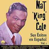 Sus Éxitos en Español, Vol. 1 de Nat King Cole