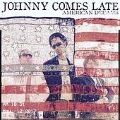 American Dreams by Johnny Comes Late