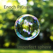 Imperfect Sphere by Enoch Prusak