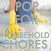 Pop For Household Chores by Various Artists