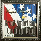 Wayne Taylor's Great American Country Band, Vol. 1 by Wayne Taylor's Great American Country Band