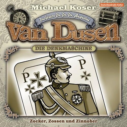 Folge 15: Zocker, Zossen und Zinnober von Professor Dr. Dr. Dr. Augustus van Dusen
