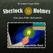 Die alten Fälle (Reloaded), Fall 38: Das gesprenkelte Band by Sherlock Holmes