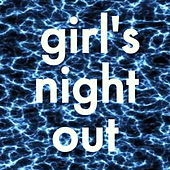 Girl's Night Out van Various Artists