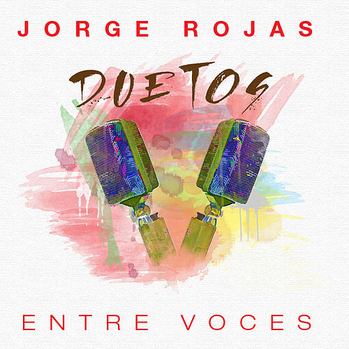 Duetos: Entre Voces by Jorge Rojas