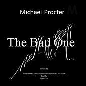 The Bad One by Michael Procter