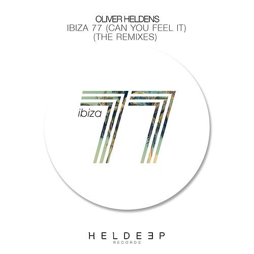 Ibiza 77 (Can You Feel It) (The Remixes) de Oliver Heldens