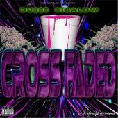 Crossfaded von Du$$e Bigalow