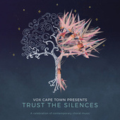 Trust The Silences by VOX Cape Town