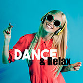 Dance & Relax – Summer Hits 2017, Ibiza Dance Party, Summertime, Sensuality, Positive Vibrations, Beach Party, Free Time von Ibiza Chill Out