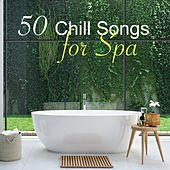 50 Chill Songs for Spa – Ambient Chill Out Music for Massage & Relax by Chillout Lounge Music Collective