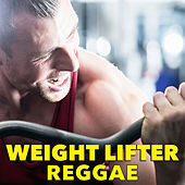 Weight Lifter Reggae by Various Artists