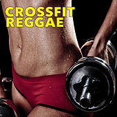 Crossfit Reggae de Various Artists