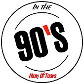 In The 90's by Man Of Tears