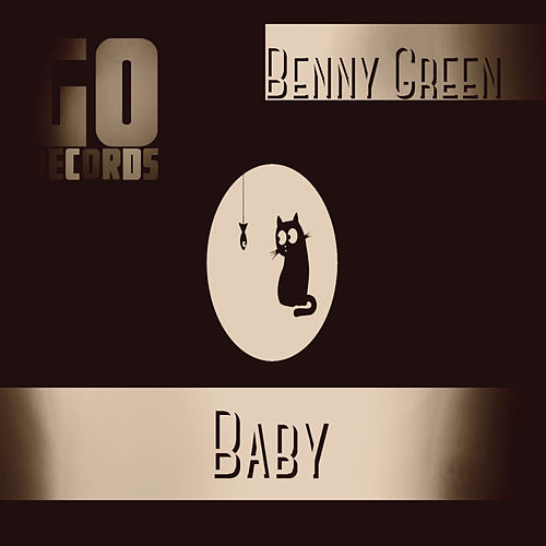 Baby by Benny Green