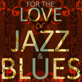 For the Love of Jazz & Blues by Various Artists