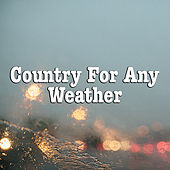 Country For Any Weather von Various Artists