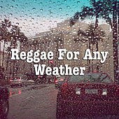 Reggae For Any Weather de Various Artists