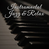Instrumental Jazz & Relax – Best Smooth Jazz to Calm Down, Piano Music, Soothing Saxophone, Stress Relief, Jazz After Work von Peaceful Piano