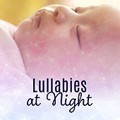 Lullabies at Night – Sleeping Baby, Restful Sleep, Soothing Melodies to Bed, Calm Baby, Deep Sleep by Bedtime Baby