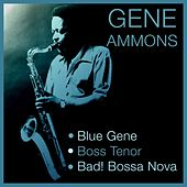Blue Gene / Boss Tenor / Bad! Bossa Nova de Gene Ammons