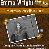 Heroes on the Wall by Emma Wright