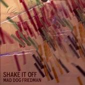 Shake It Off by Mad Dog Friedman