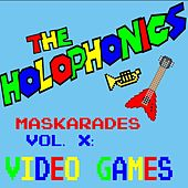 Maskarades, Vol. X: Video Games von Holophonics