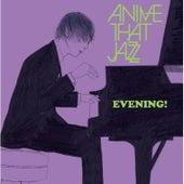 Evening! de Anime That Jazz