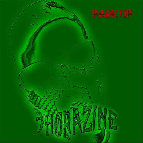 Park Up by Thorazine
